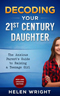 Decoding Your 21st Century Daughter